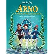 La Cour des Miracles: Arno, le valet de Nostradamus - tome 2,