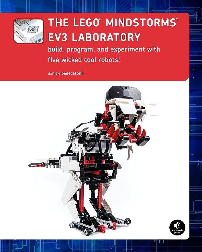 資本ウナギ抑圧するThe LEGO MINDSTORMS EV3 Laboratory: Build, Program, and Experiment with Five Wicked Cool Robots (English Edition)