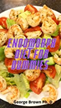 Endomorph Diet For Dummies : Recipes for 30 Day Meal Plan For Losing Weight and Staying fit