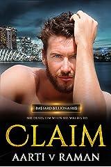 Claim: A Hot Enemies To Lovers Marriage of Convenience Billionaire Dark Romance (Bastard Billionaires Book 1) Kindle Edition