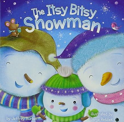 The Itsy Bitsy Snowman by Jeffrey Burton(2015-09-22)