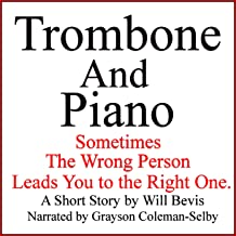 Trombone and Piano: A Love Story