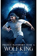 Project Bloodborn - Book 6: WOLF KING: A werewolves and shifters novel. Kindle Edition