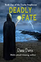 Deadly Fate: Book One of the Teadai Prophecies