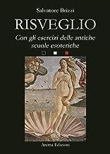 Risveglio: Con esercizi delle antiche scuole esoteriche (Italian Edition)