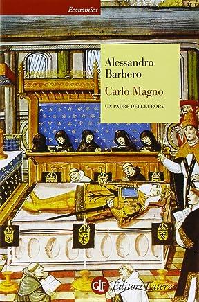 Carlo Magno. Un padre dellEuropa
