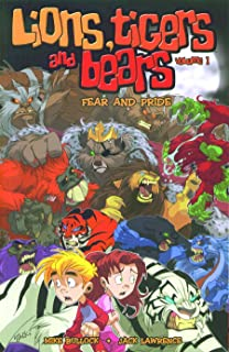 Lions, Tigers & Bears Volume 1: Fear And Pride (Lions, Tigers and Bears) (v. 1)