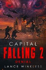 Capital Falling: DENIAL - Book 2 Kindle Edition