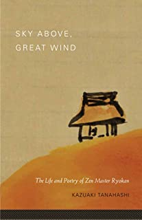 Sky Above, Great Wind: The Life and Poetry of Zen Master Ryo