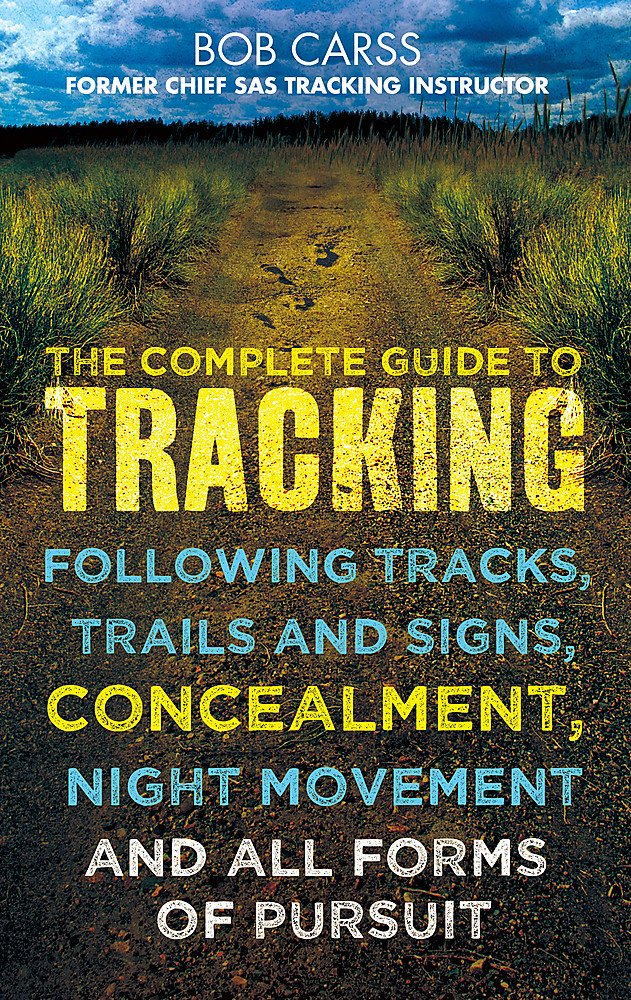 Image OfThe Complete Guide To Tracking: Following Tracks, Trails And Signs, Concealment, Night Movement And All Forms Of Persuit