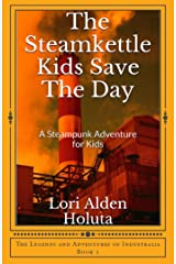 The Steamkettle Kids Save The Day Kindle Edition