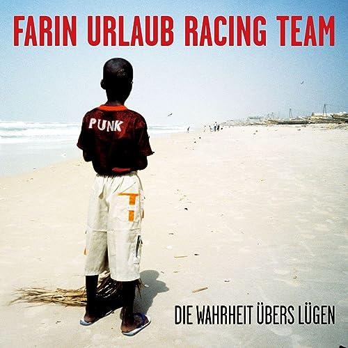 Die Wahrheit übers Lügen Von Farin Urlaub Racing Team Bei Amazon