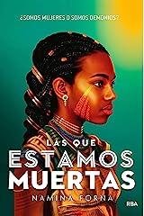 Las que estamos muertas (FICCIÓN YA) (Spanish Edition) Kindle Edition
