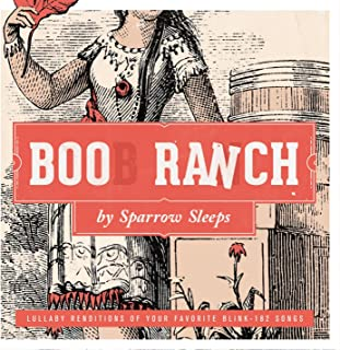 Boob Ranch: Lullaby renditions of Blink 182 songs