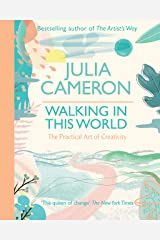 Walking In This World: The Practical Art of Creativity Kindle Edition