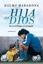 Hija de Dios: No es el Diego, es mi papá (Spanish Edition)