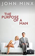 The Purpose of a Man: A Novel