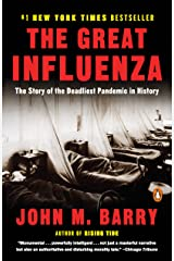 The Great Influenza: The Story of the Deadliest Pandemic in History Kindle Edition