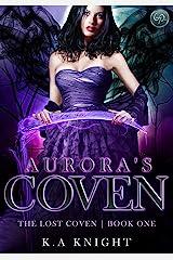 Aurora's Coven (The Lost Coven Book 1) Kindle Edition