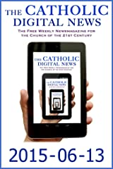 The Catholic Digital News 2015-06-13 (Special Issue: Pope Francis in Bosnia) Kindle Edition
