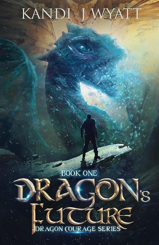 対処直感できたDragon's Future (Dragon Courage Book 1) (English Edition)