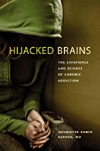 Hijacked Brains: The Experience and Science of Chronic Addiction