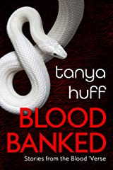 Blood Banked: Stories from the Blood 'Verse Kindle Edition