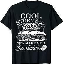 cool story now make me a sandwich