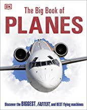 The Big Book of Planes: Discover the Biggest, Fastest and Best Flying Machines