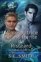 L'Impératrice récalcitrante de Ristéard (Les Seigneurs de Kassis t. 4) Format Kindle