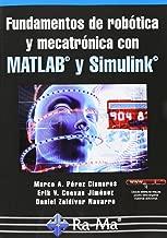 Fundamentos de robótica y mecatrónica con MATLAB y Simulink
