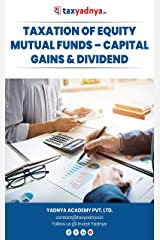 Taxation of Equity Mutual Funds: Capital Gains and Dividend (Income Tax) Kindle Edition