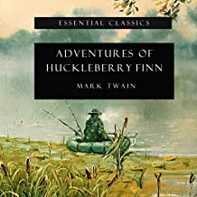 Adventures of Huckleberry Finn (Annotated): Essential Classics, Book 1