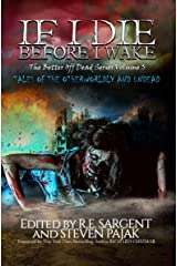If I Die Before I Wake: Tales of the Otherworldly and Undead (The Better Off Dead Series Book 5) Kindle Edition