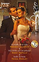 La noche de su vida - Una noche con un príncipe - Anillo de boda (Omnibus Deseo)