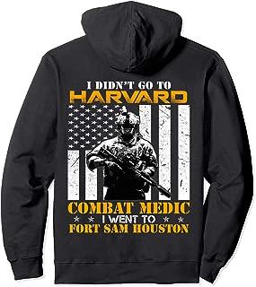 Combat Medic - I Went To Fort Sam Houston - Hoodie Gift