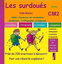 Cahier d'exercice de Vocabulaire, Grammaire, Orthographe, Conjugaison: les surdoués : CM2 (French Edition)