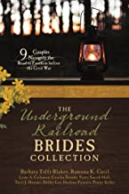 The Underground Railroad Brides Collection: 9 Couples Navigate the Road to Freedom before the Civil War (English Edition)