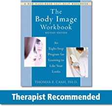 The Body Image Workbook: An Eight-Step Program for Learning to Like Your Looks (A New Harbinger Self-Help Workbook) PDF