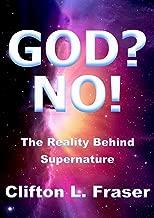 GOD? NO! The Reality Behind Supernature