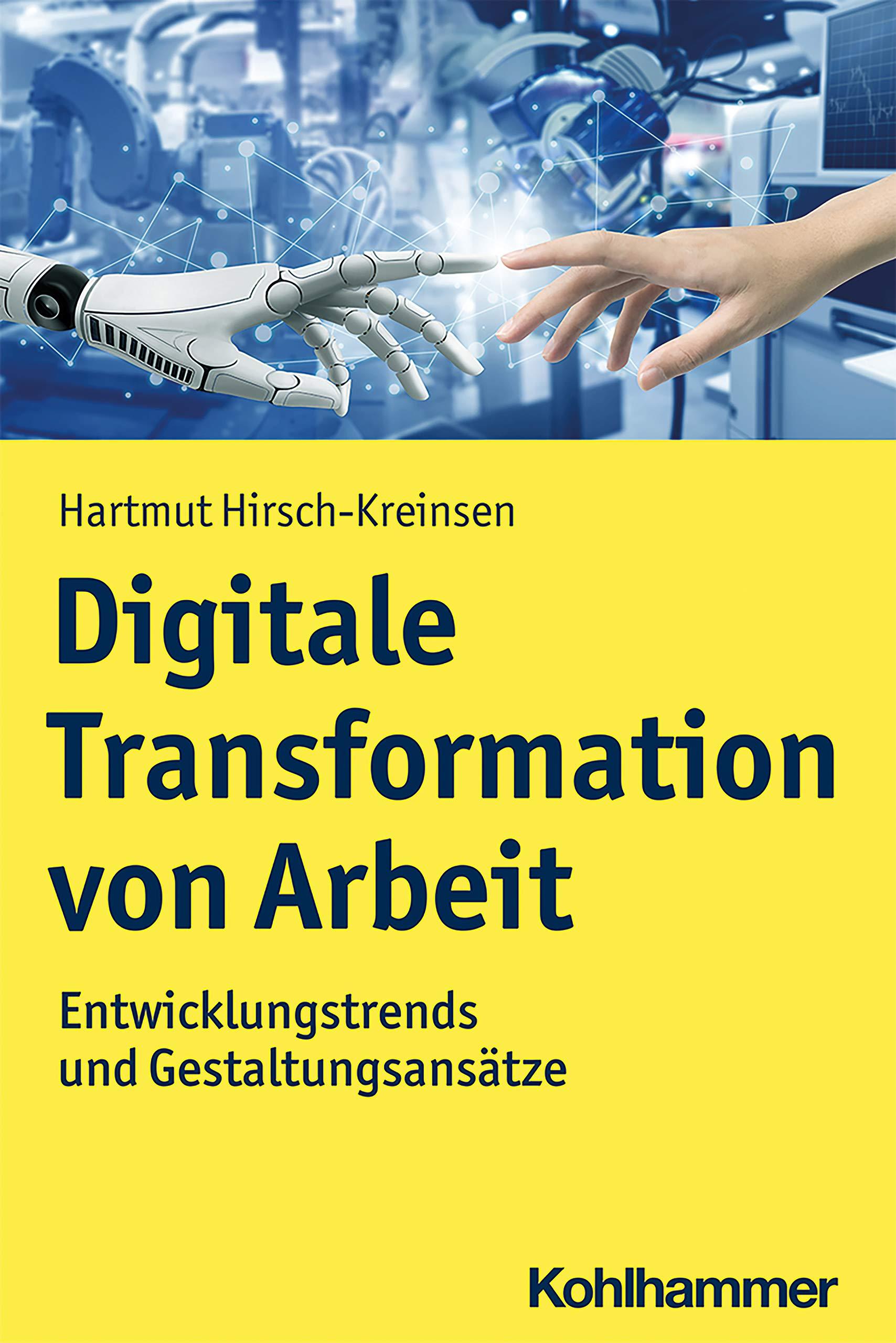 Digitale Transformation von Arbeit: Entwicklungstrends und Gestaltungsansätze (German Edition)