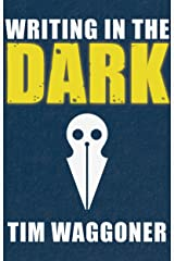 Writing in the Dark Kindle Edition