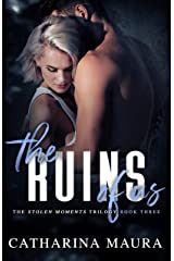 The Ruins Of Us (Stolen Moments Book 3) Kindle Edition
