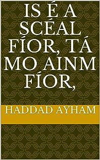 Is � a sc�al f�or, t� mo ainm f�or, (Irish Edition)
