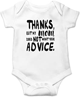 AW Fashions Thanks, But My Mom Does Not Want Your Advice Cute Novelty Funny Infant One-Piece Baby Bodysuit