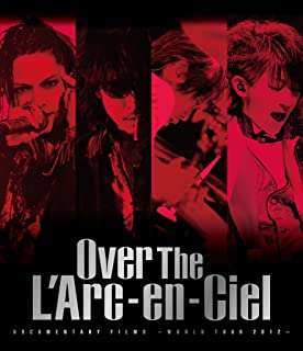 DOCUMENTARY FILMS ~WORLD TOUR 2012~ 「Over The L'Arc-en-Ciel」 [Blu-ray]