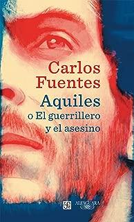 Aquiles o El guerrillero y el asesino (Spanish Edition)