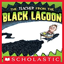 The Teacher From The Black Lagoon (Black Lagoon Picture Books)