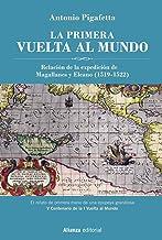 La primera vuelta al mundo [Edición Ilustrada]: Relación de la Expedición de Magallanes y Elcano (Libros Singulares (Ls))