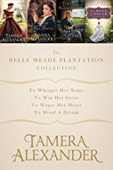 The Belle Meade Plantation Collection: To Whisper Her Name, To Win Her Favor, To Wager Her Heart, To Mend a Dream (A Belle Meade Plantation Novel) Kindle Edition